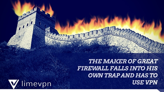 great firewall of china architect was forced to use a VPN