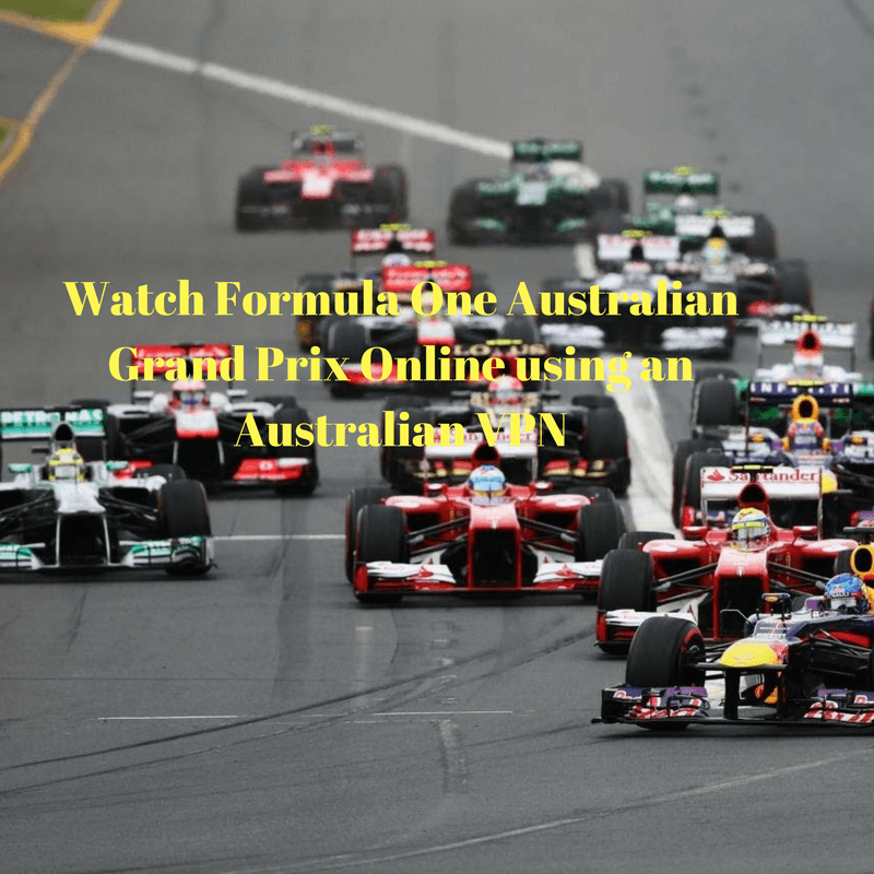 Watch Formula One Australian Grand Prix Online using an Australian VPN