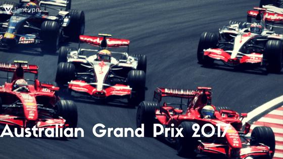 australian grand prix 2017 -VPN streaming guide