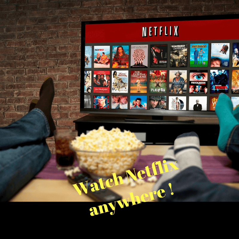 how to watch netflix anywhere