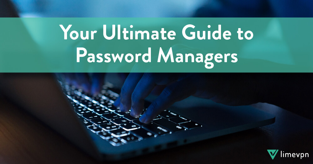 ultimate guide to password managers
