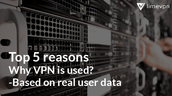 Reasons to use VPN