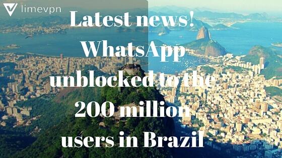 whatsapp unblocked in brazil