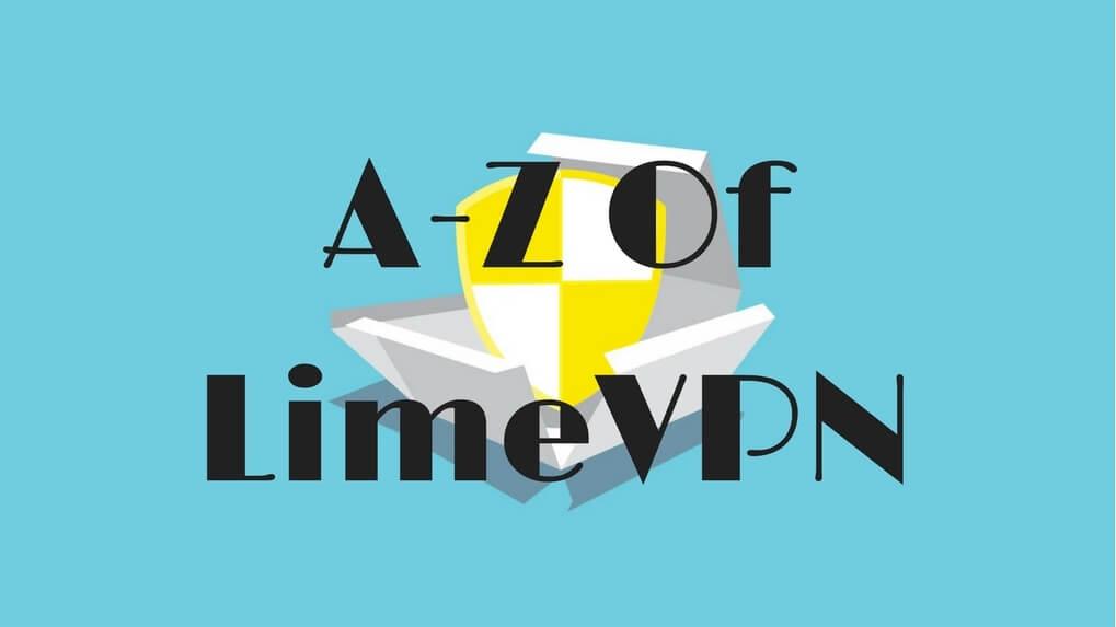 A-Z Of LimeVPN