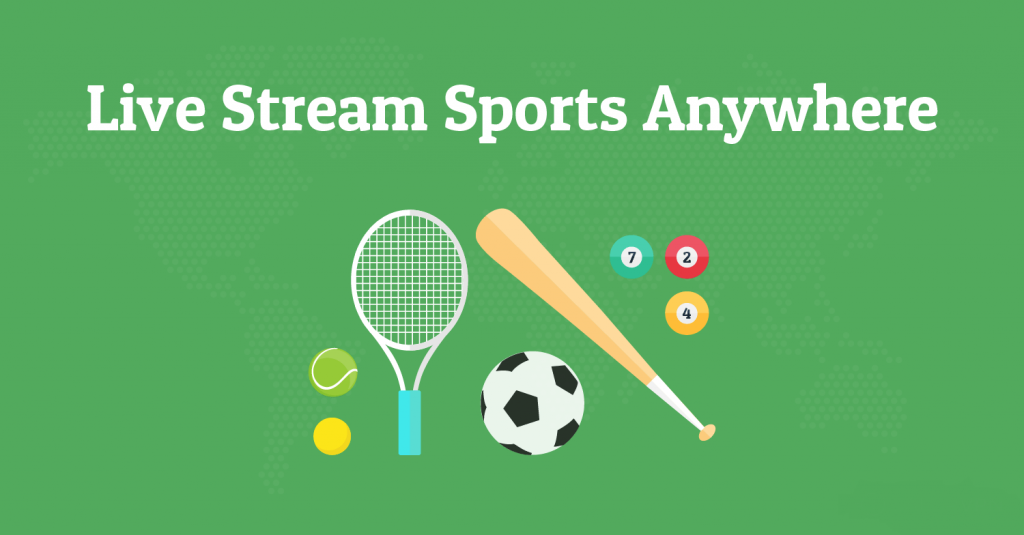 live streaming with VPN anywhere