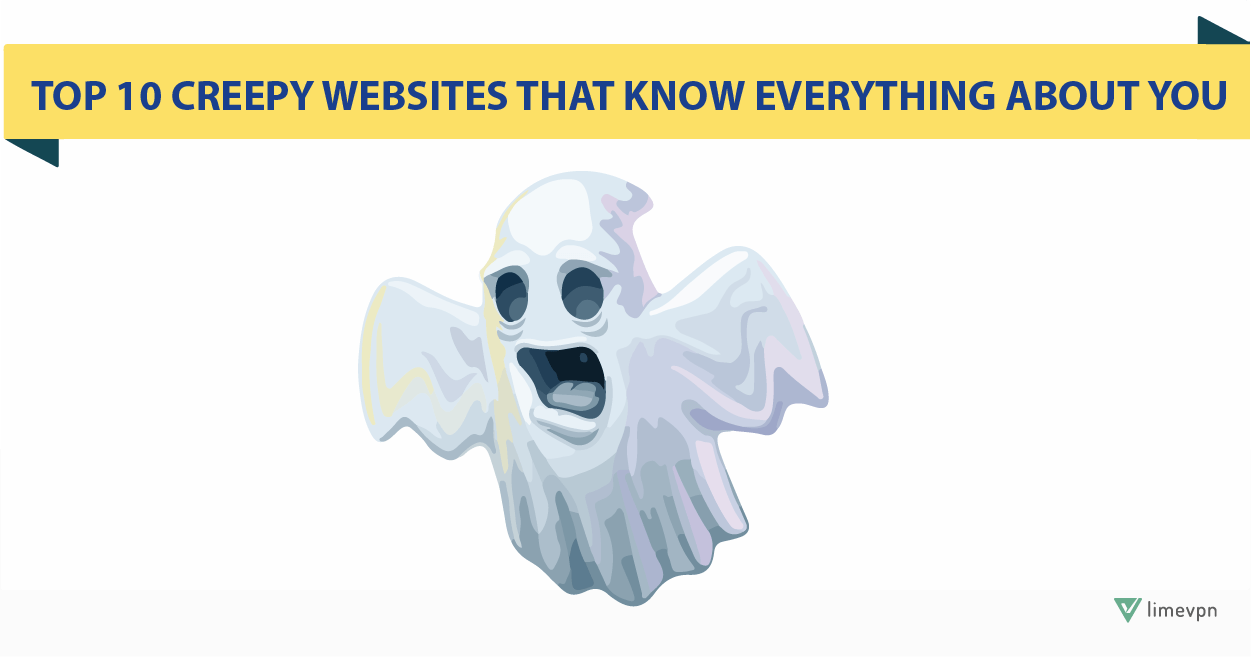 Creepy Websites That Know Everything About You