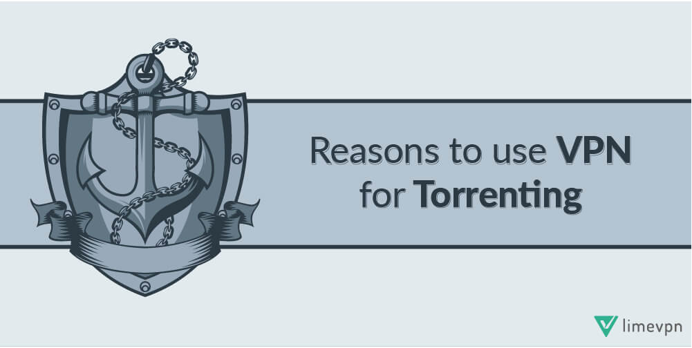 Torrenting VPN is a must to download torrents anonymously