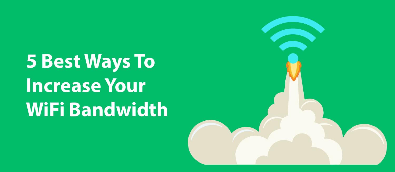 increase wifi bandwidth