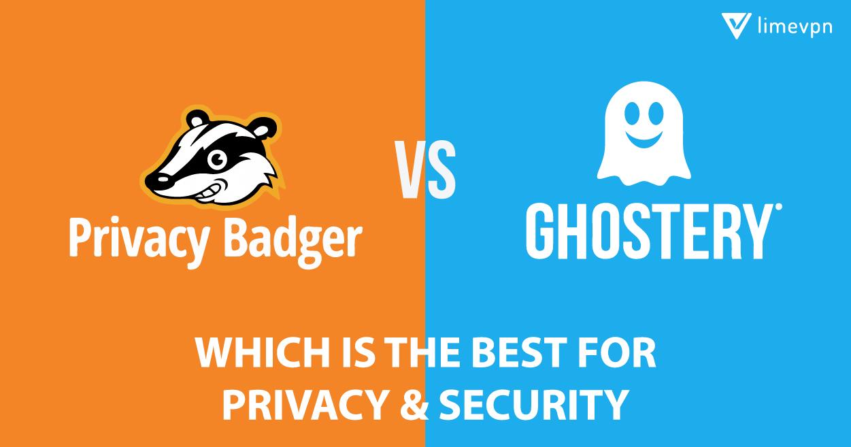 ghostery vs privacy badger