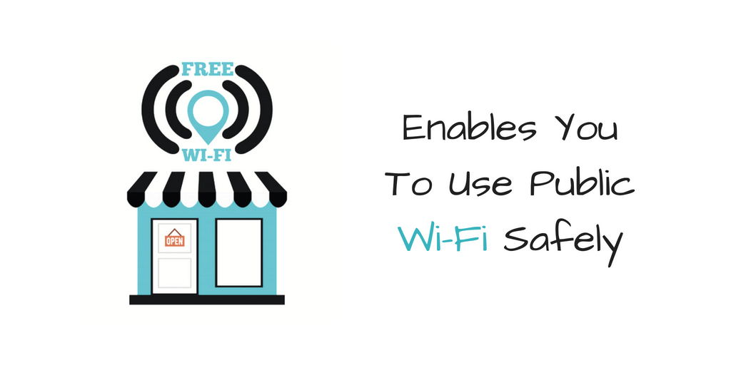 Enables you to use public Wi-Fi safely