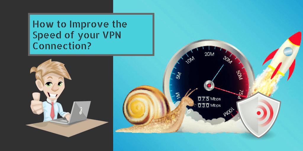 Improve the Speed of VPN 1