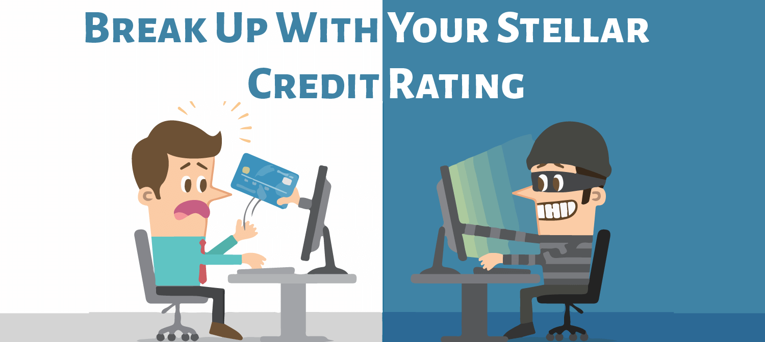 Break Up With Your Stellar Credit Rating