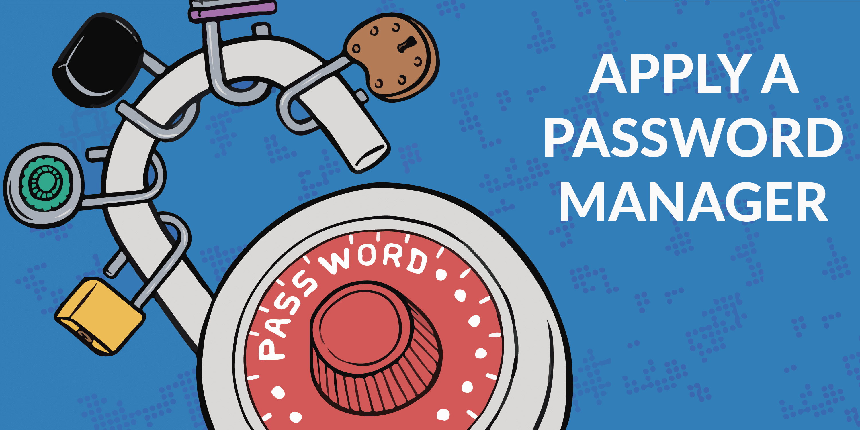 Apply a Password Manager