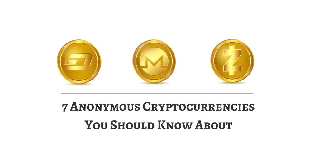 7 Anonymous Cryptocurrencies