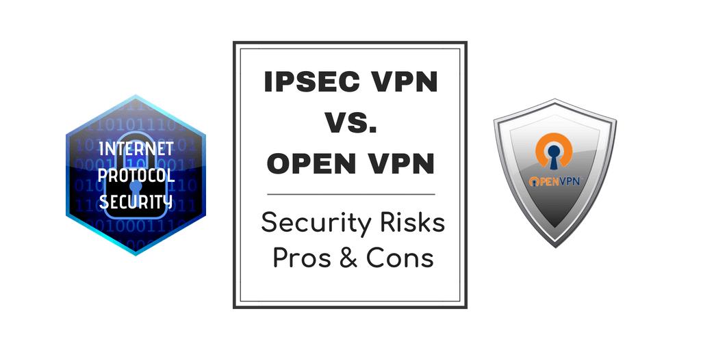 IPSec VPN Vs. Open VPN