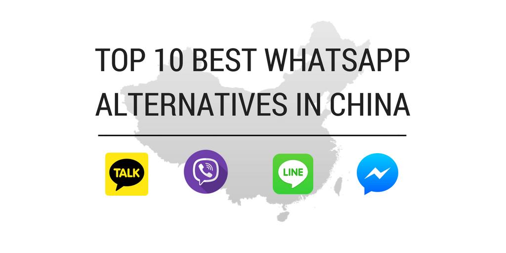 Top 10 Best WhatsApp Alternatives in China